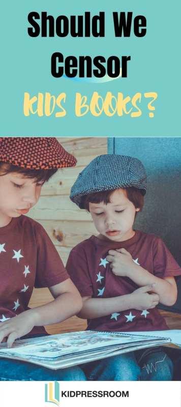Why NOT Censor Kids Books - KIDPRESSROOM