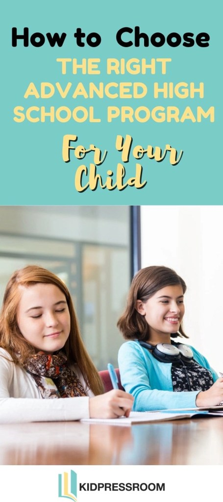 Learn to Pick the Right Advanced High School Program for your Kids- KIDPRESSROOM