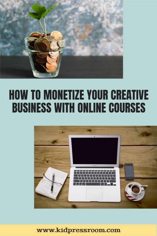 Tips to Monetize Your Creative Business with Online Course on Teachable - KIDPRESSROOM