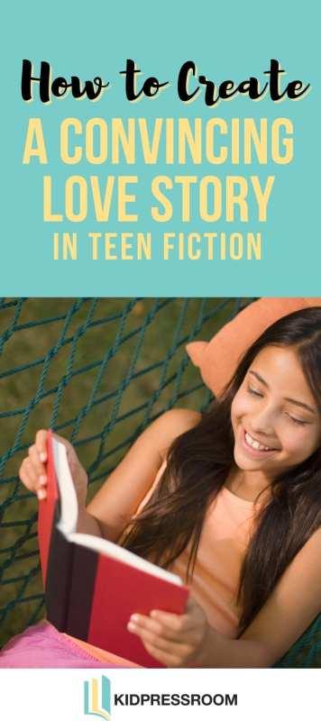Tips to Create Convincing Love Story in Teen Fiction - KIDPRESSROOM