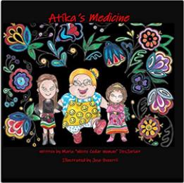 "Atíka's Medicine by Maria ""White Cedar Woman"" DesJarlait"