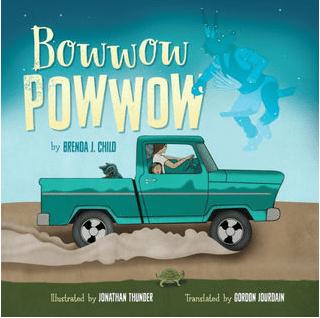 Bowwow Powwow Bagosenjige-niimi`idim by Brenda J. Child