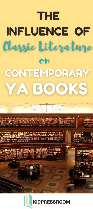 A Review of the Influence of Classic Literature on Contemporary YA Books- KIDPRESSROOM