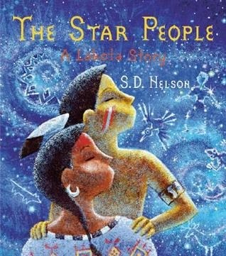 The Star People A Lakota Story by SD Nelson