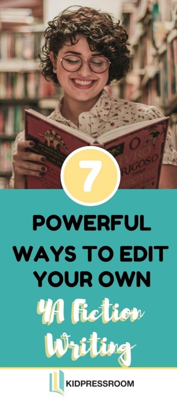 How to Edit Your Own YA Fiction Writing- KIDPRESSROOM