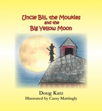Uncle Bill, the Moukies and the Big Yellow Moon