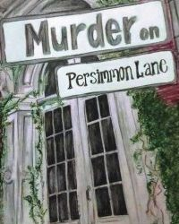 Murder on Persimmon Lane