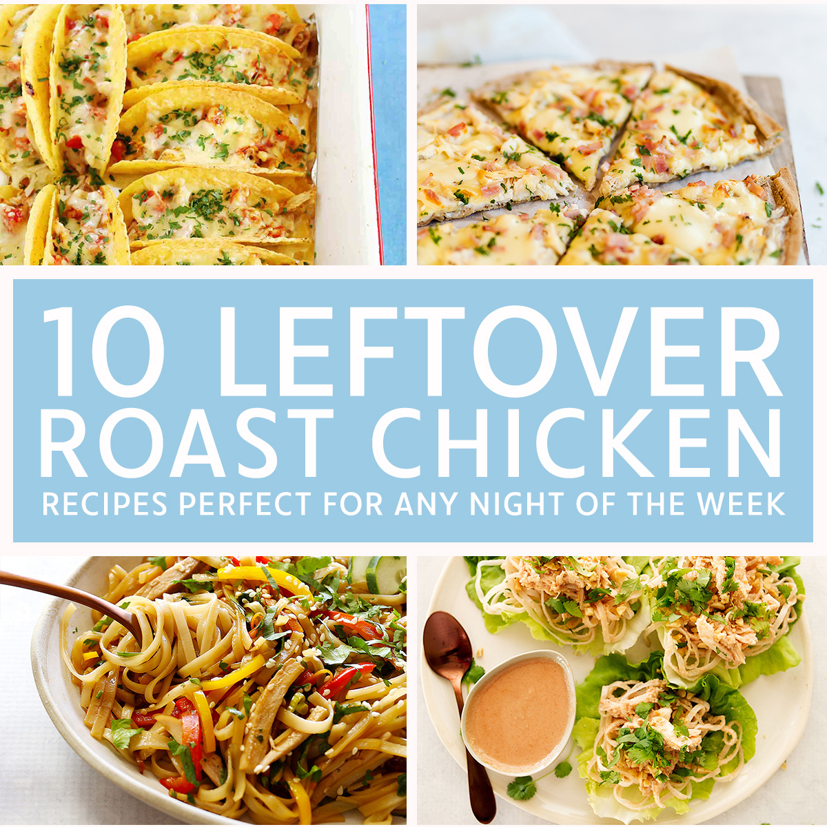 10 Leftover Roast Chicken Recipes, Perfect For Any Night