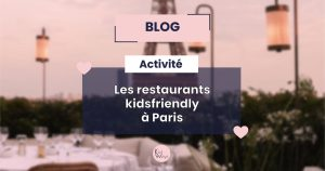 Les restaurants kids friendly à Paris
