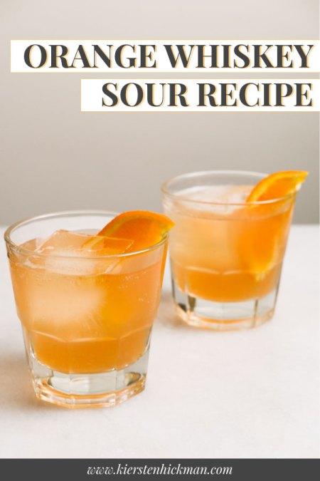 orange whiskey sour recipe pin for pinterest
