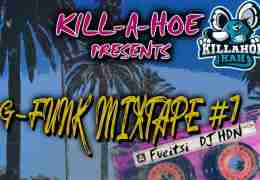 Kill-A-Hoe Presents The G-Funk Mixtape #1 – kuuntele!