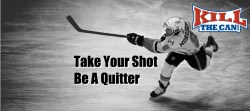 Take Your Shot - Be A Quitter