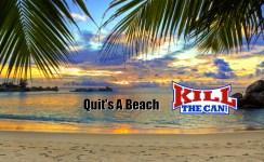Quit's A Beach