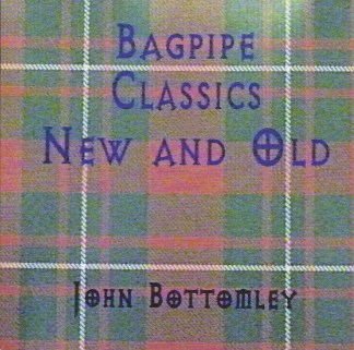 CD - John Bottomley - Bagpipe Classics New and Old