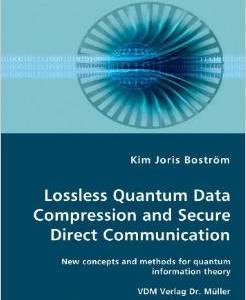 Lossless Quantum Data Compression and Secure Direct Communication: New concepts and methods for quantum information theory (Taschenbuch)