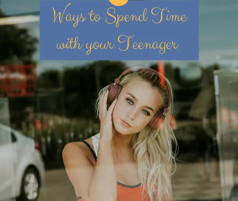 6 Ways to Spend Time with your Teenager that You will Both Enjoy