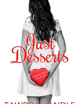 In Review: Just Desserts (A Perfect Dish Duo #2) by Tawdra Kandle