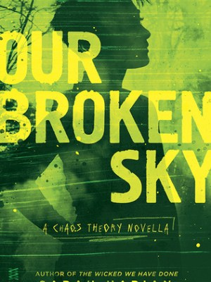 In Review: Our Broken Sky (Chaos Theory #1.5) by Sarah Harian