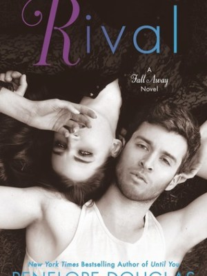In Review: Rival (Fall Away #2) by Penelope Douglas