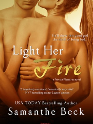 In Review: Light Her Fire (Private Pleasures #2) by Samanthe Beck