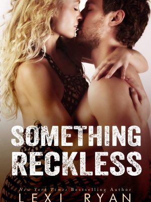 In Review: Something Reckless (Reckless & Real #1) by Lexi Ryan