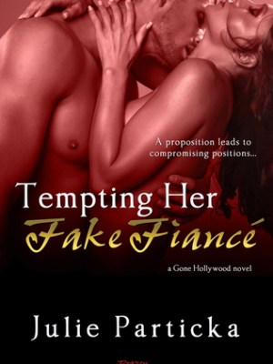 In Review: Tempting Her Fake Fiancé (Gone Hollywood #1) by Julie Particka