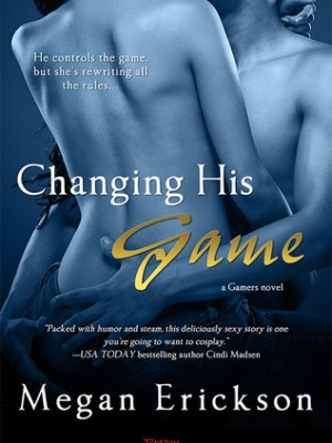 In Review: Changing His Game (Gamers #1) by Megan Erickson