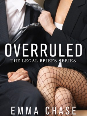 In Review: Overruled (The Legal Briefs #1) by Emma Chase
