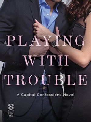 In Review: Playing with Trouble (Capital Confessions #2) by Chanel Cleeton