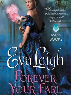 In Review: Forever Your Earl (The Wicked Quills of London #1) by Eva Leigh