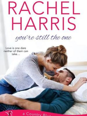 In Review: You're Still the One (Country Blues #1) by Rachel Harris