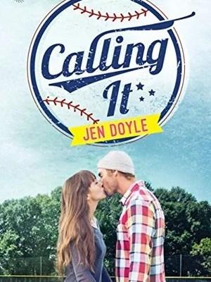 In Review: Calling It by Jen Doyle