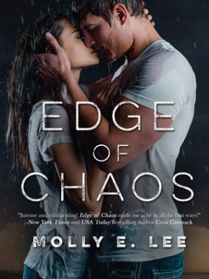 In Review: Edge of Chaos (Love on the Edge #1) by Molly E. Lee
