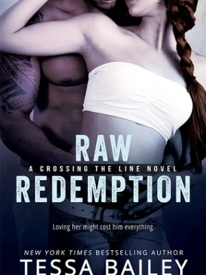Blog Tour, Review, Teaser & Giveaway: Raw Redemption (Crossing the Line #4) by Tessa Bailey