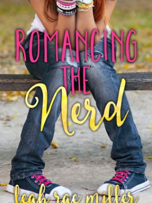 In Review: Romancing the Nerd by Leah Rae Miller