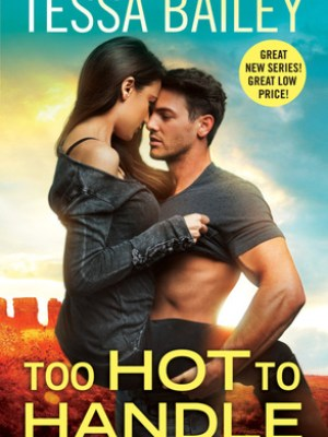 Blog Tour, Review, Teasers & Excerpt: Too Hot to Handle (Romancing the Clarksons #1) by Tessa Bailey