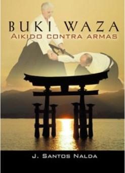 BUKI WAZA - AIKIDO CONTRA ARMAS