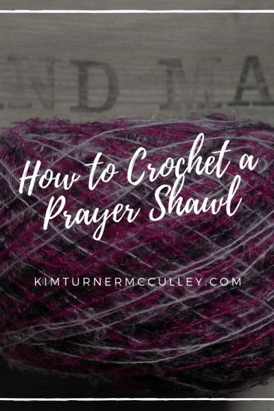 How to Crochet a Prayer Shawl KimTurnerMcCulley.com