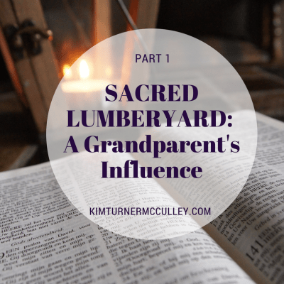 Sacred Lumberyard: A Grandparent's Influence