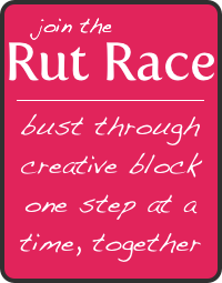 Rut Race, Day 4: Release the Imagination