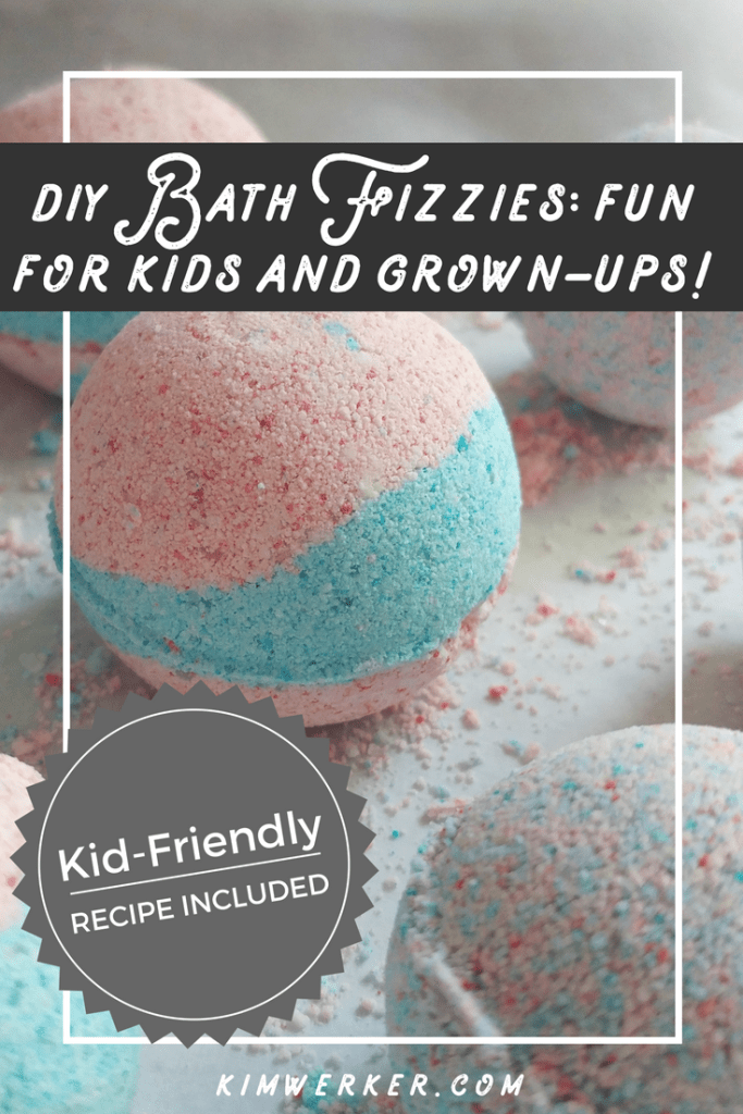 DIY Bath Fizzies: Fun for Kids and Grown-ups. Recipe and instructions! http://kimwerker.com/blog