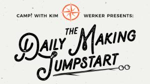 Daily Making Jumpstart: establish a stress-free creative habit!