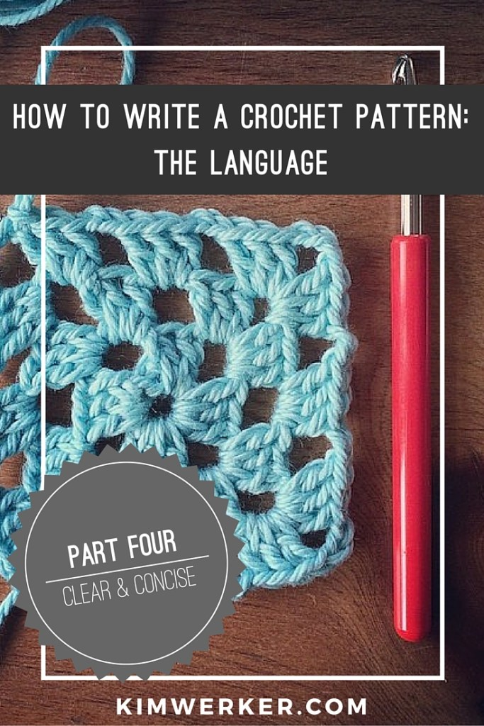 How To Write A Crochet Pattern Part 3 The Language Kim Werker