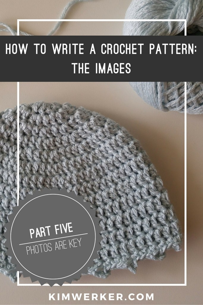 Crochet Pattern Writer : How to Write a Crochet Pattern, Part 4: The Images - Kim ...