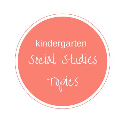KINDERGARTEN SOCIAL STUDIES TOPICS