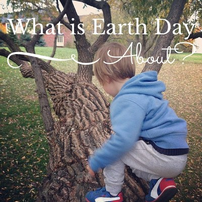WHAT IS EARTH DAY ABOUT?
