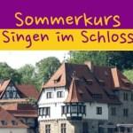 Sommerkurs Singen im Schloss