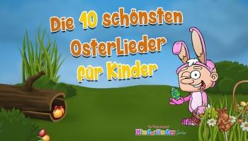 Der Kinderliedergarten stellt vor: Die 10 schönsten Osterlieder für Kinder.