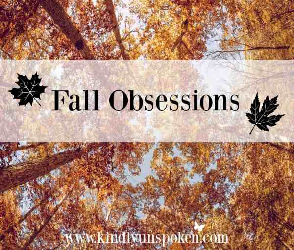 Fall Obsessions- What I'm Looking Forward To
