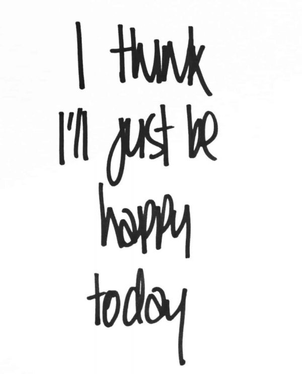 just-be-happy-today